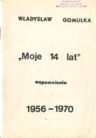 Gomułka Gomulka Moje Moich czternaście czternaście lat 14 Wspomnienia 1956 1970 1981 k001960 Muzeum Wolnego Słowa m-ws.pl/muzeum/